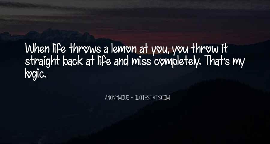 Quotes About When Life Throws You Lemons #1238284