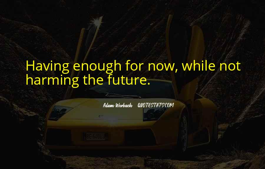 Quotes About Having Enough #165427