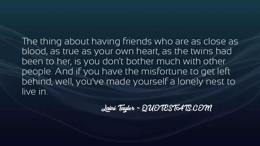 Quotes About Having True Friends #1268684