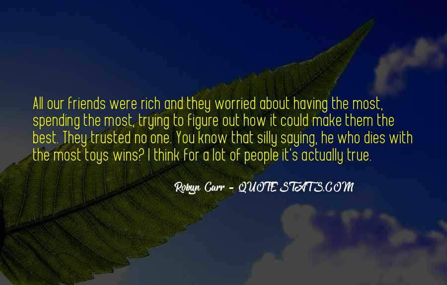 Quotes About Having True Friends #1711255