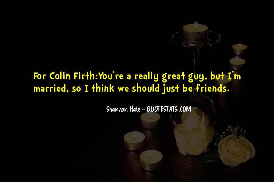 Quotes About Having Guy Friends #244965