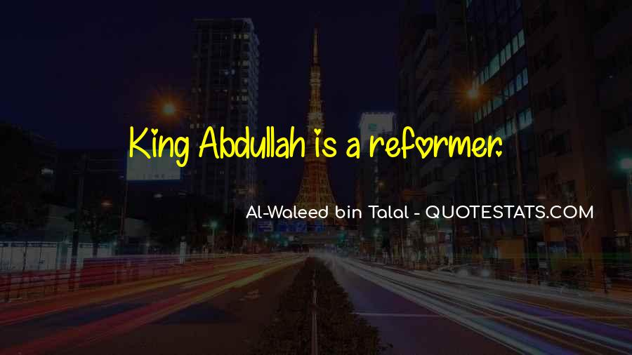 Quotes About King Abdullah #613774