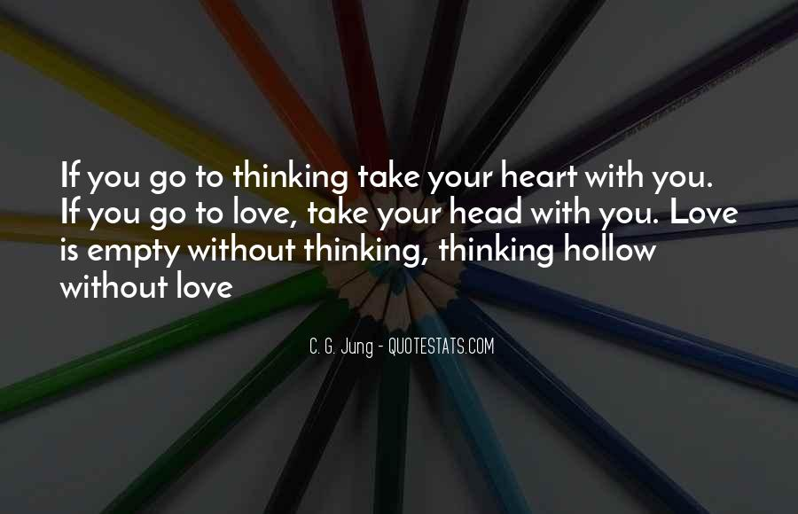 Quotes About Not Thinking With Your Heart #55827