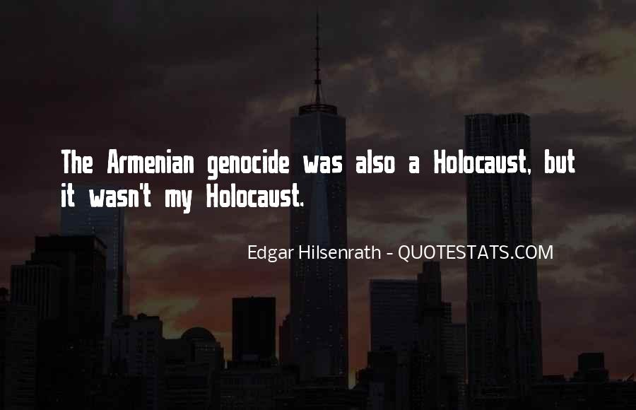 Quotes About Armenian Genocide #1413988