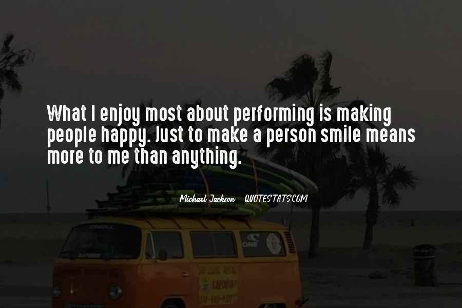 Quotes About Doing Anything To Make Someone Happy #230964