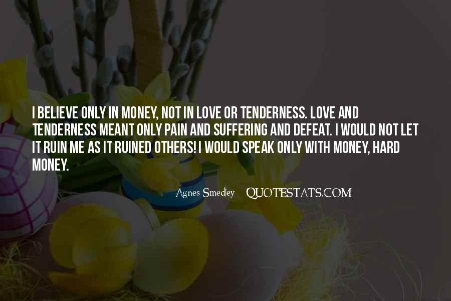 Quotes About Love And Not Money #562061