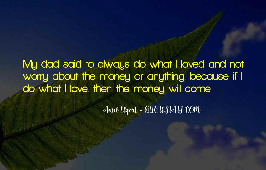 Quotes About Love And Not Money #96698
