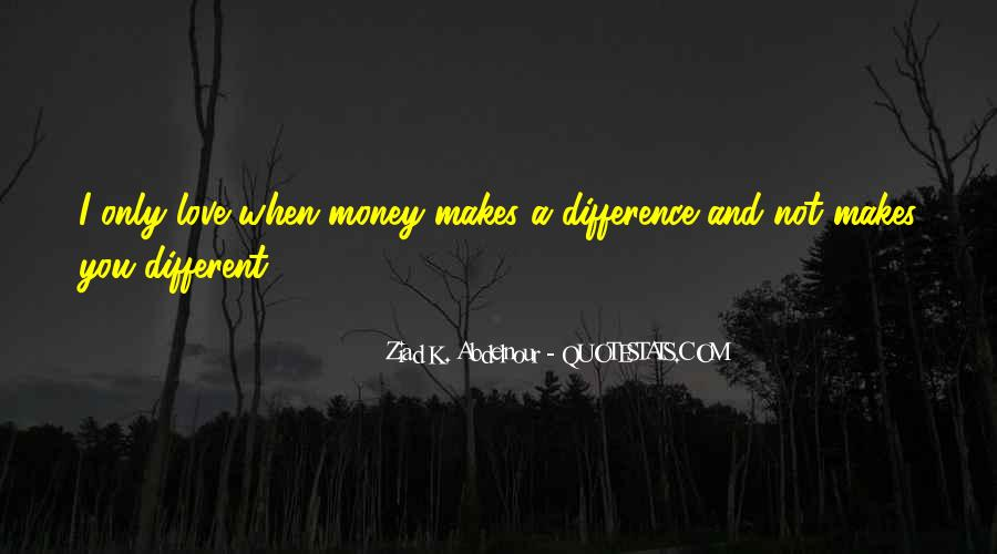 Quotes About Love And Not Money #975452