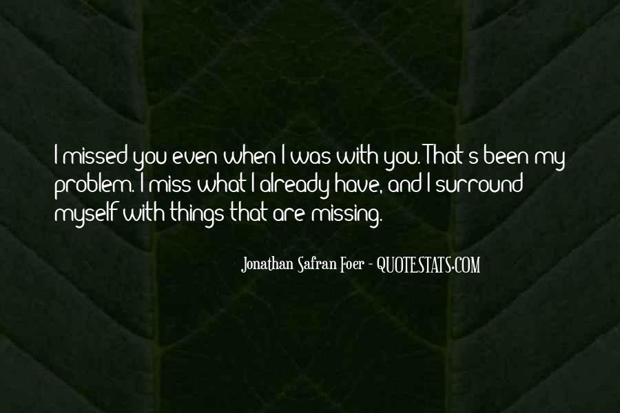 Quotes About I Miss You Already #1160578