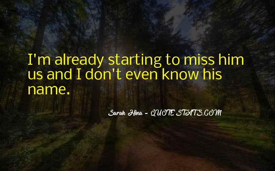 Quotes About I Miss You Already #1541755