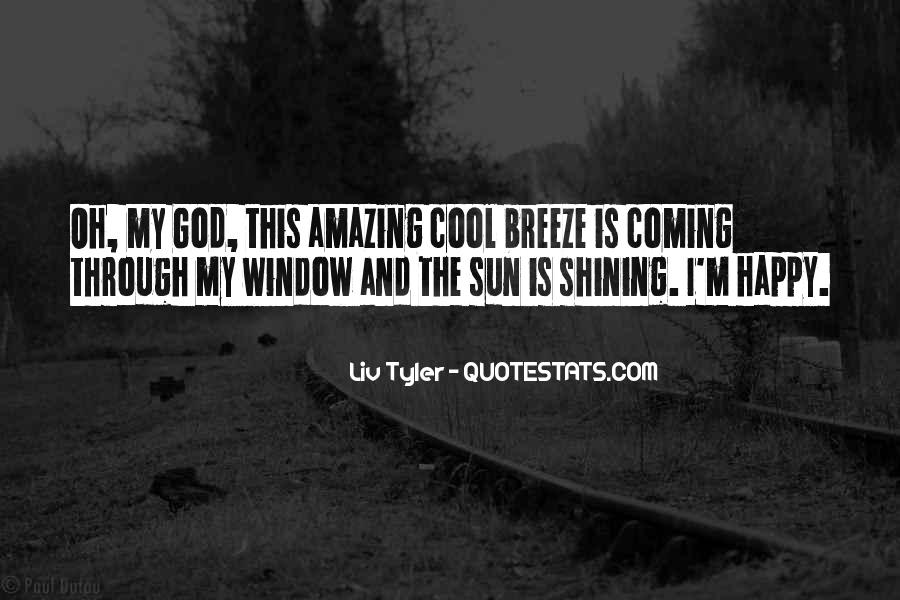 Quotes About Sun Shining Through #939051