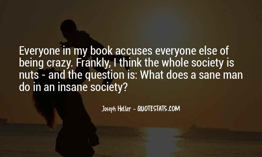 Quotes About Everyone Being Insane #1370211