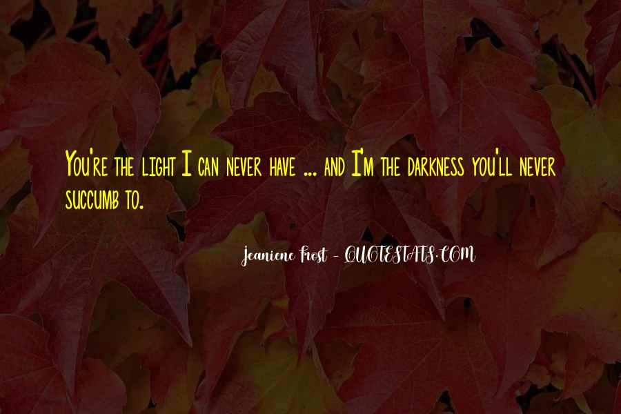 Quotes About Darkness And Light #143664