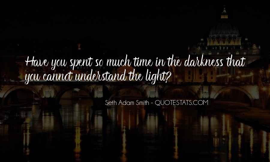 Quotes About Darkness And Light #14535