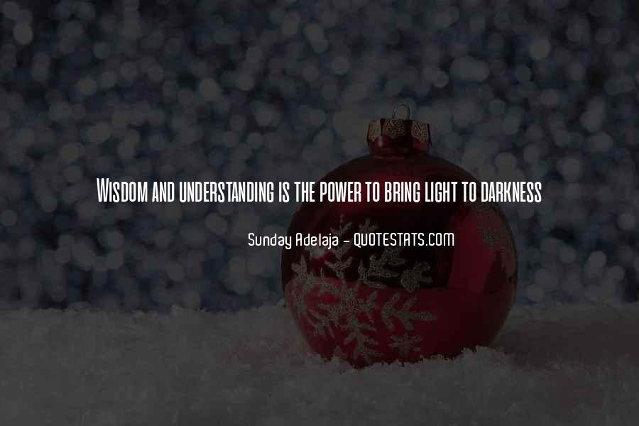 Quotes About Darkness And Light #149041