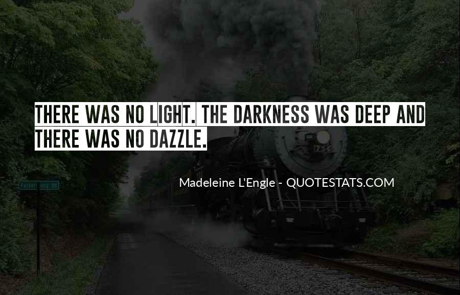 Quotes About Darkness And Light #169141