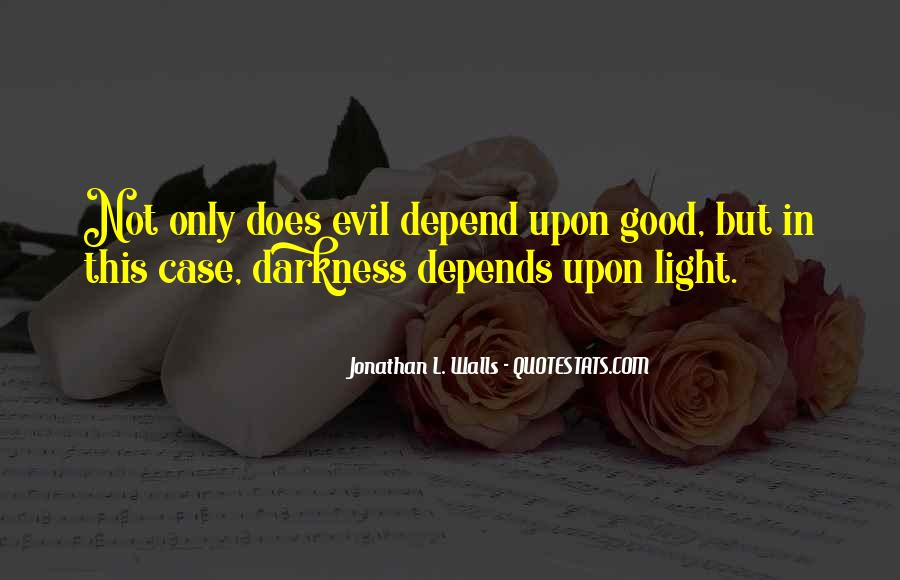 Quotes About Darkness And Light #177934