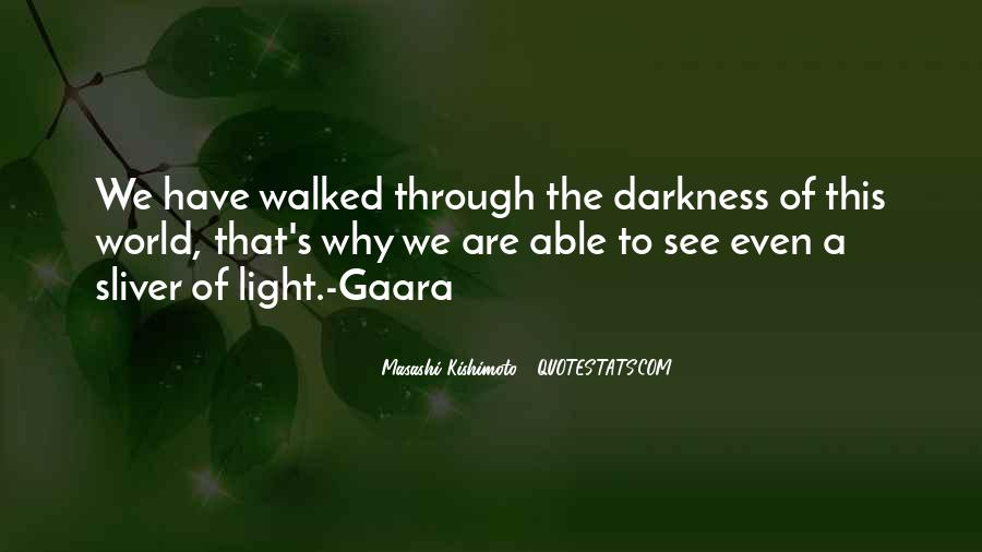 Quotes About Darkness And Light #6387