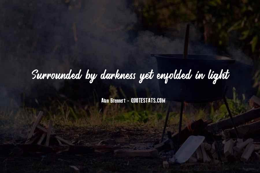 Quotes About Darkness And Light #90697