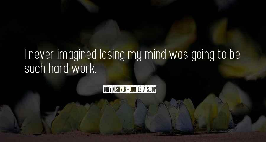 Quotes About Losing My Mind #363791