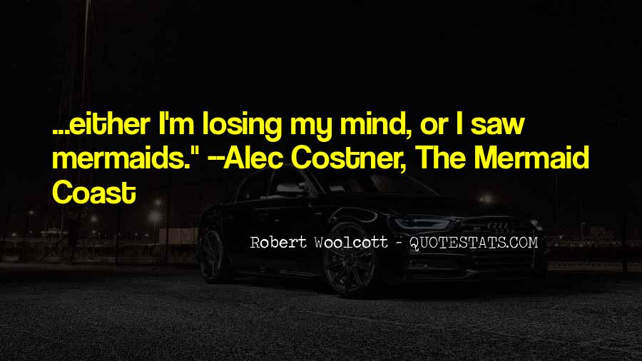 Quotes About Losing My Mind #496634