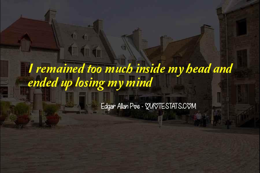 Quotes About Losing My Mind #681910