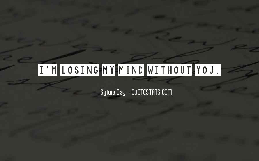 Quotes About Losing My Mind #72587