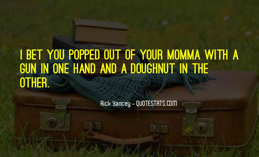 Quotes About Your Momma #1521503