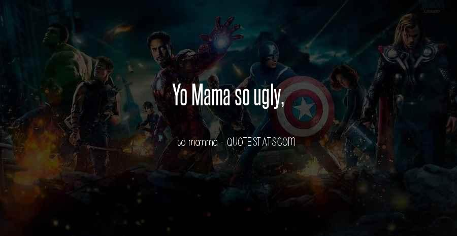 Quotes About Your Momma #371440