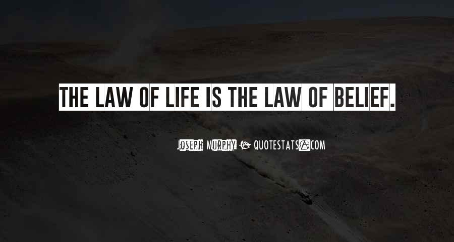 Quotes About Law Of Life #293359