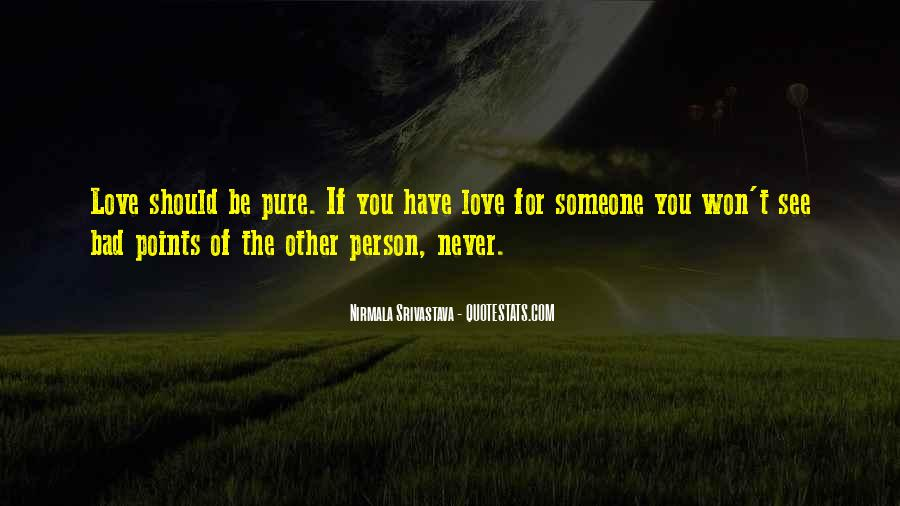 Quotes About The Love You Have For Someone #1006189