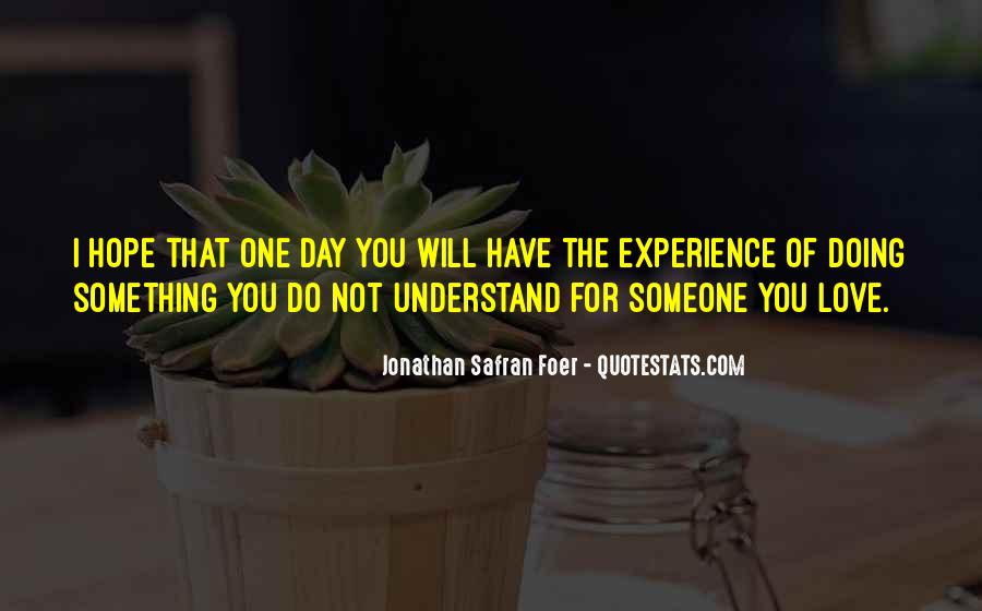 Quotes About The Love You Have For Someone #701529