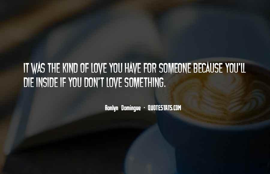 Quotes About The Love You Have For Someone #999048