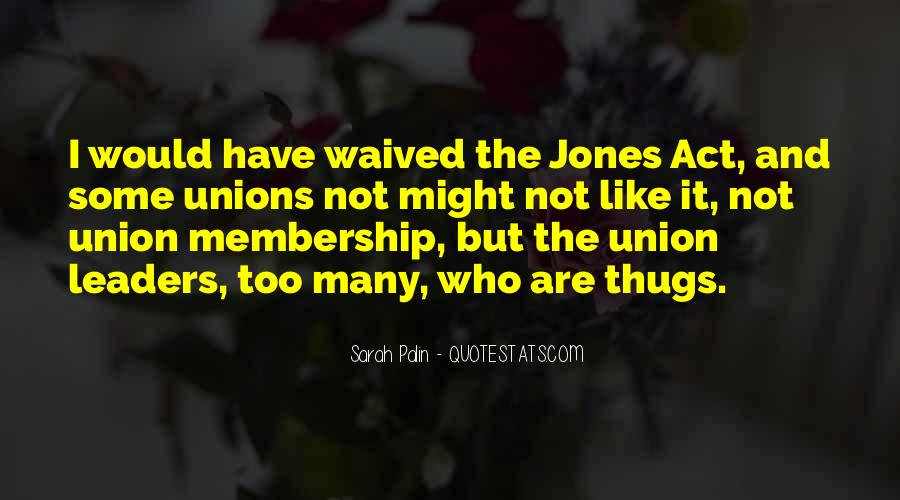 Quotes About Union Membership #1491748