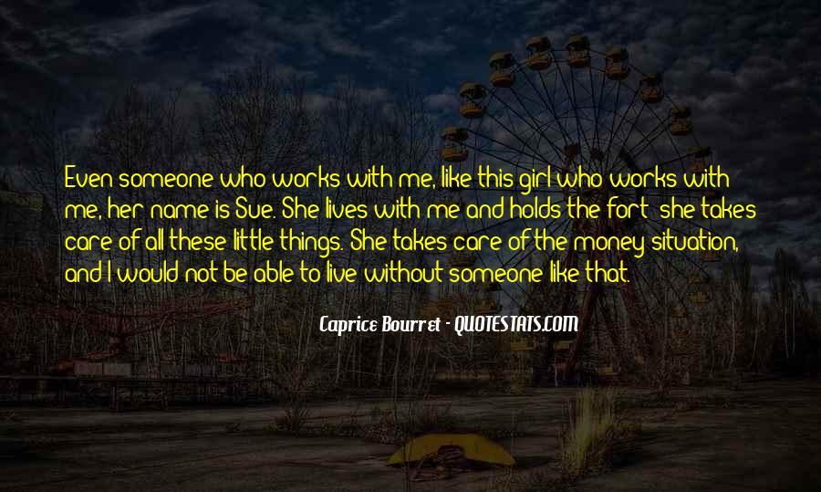 Quotes About What Every Girl Wants #7548