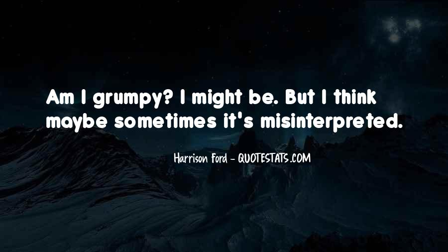 Quotes About Grumpy #1036056