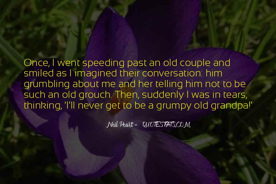 Quotes About Grumpy #288783