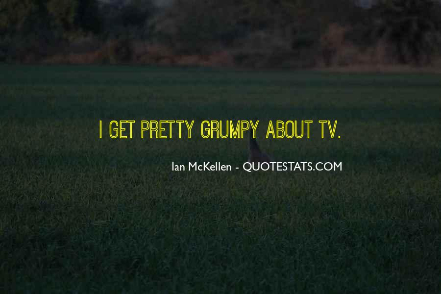 Quotes About Grumpy #441427