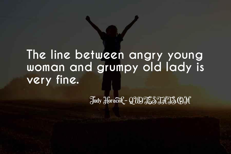 Quotes About Grumpy #59668