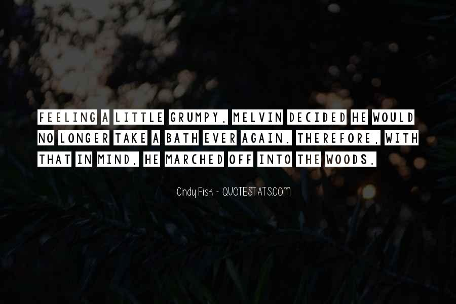 Quotes About Grumpy #787836