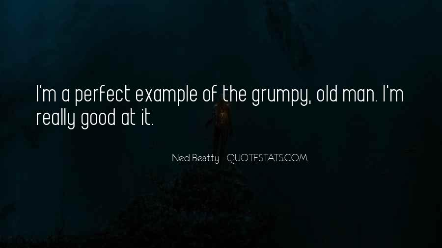 Quotes About Grumpy #905060