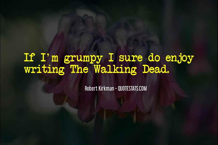 Quotes About Grumpy #964675