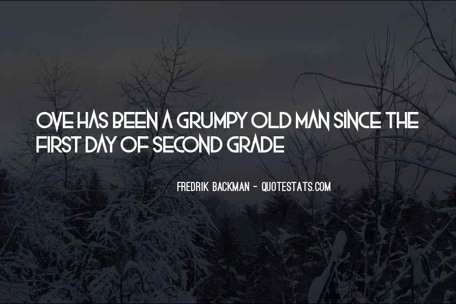 Quotes About Grumpy #973610