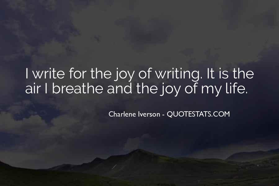 Quotes About The Joy Of Writing #172246