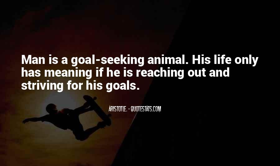 Quotes About Reaching Your Goal In Life #381177