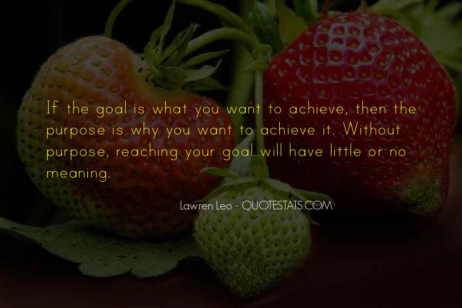 Quotes About Reaching Your Goal In Life #664804