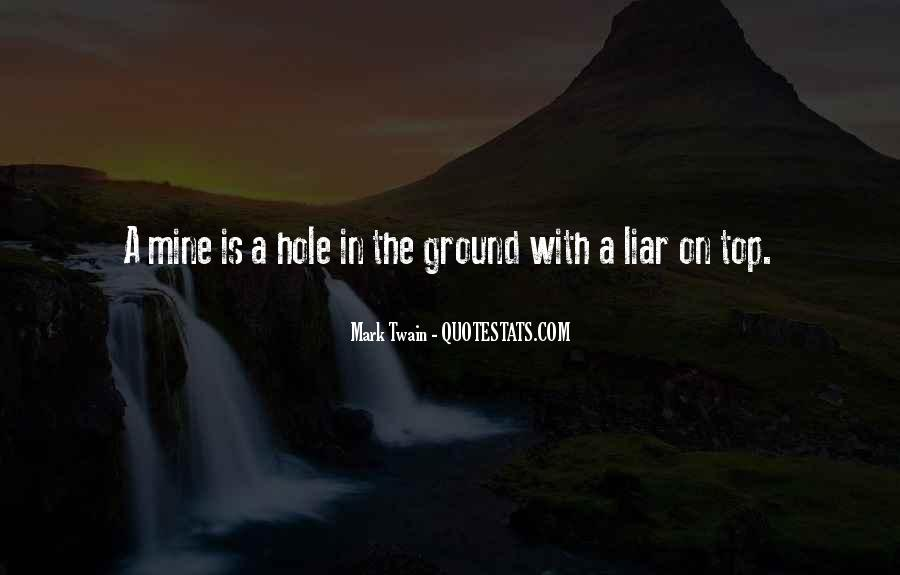 Quotes About Holes In The Ground #1538919