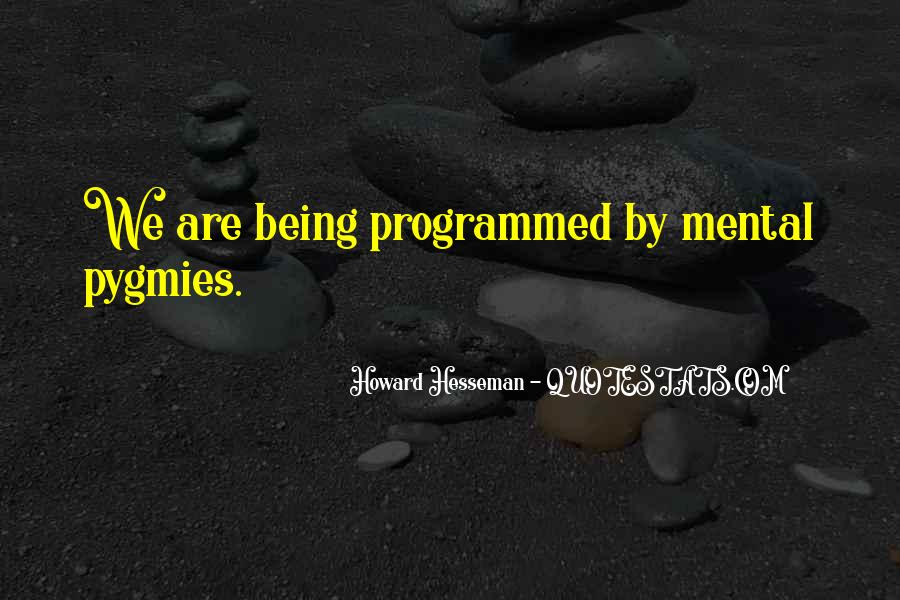 Quotes About Being Programmed #361352