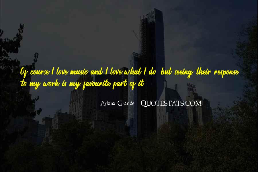Quotes About Favourite Music #1744984