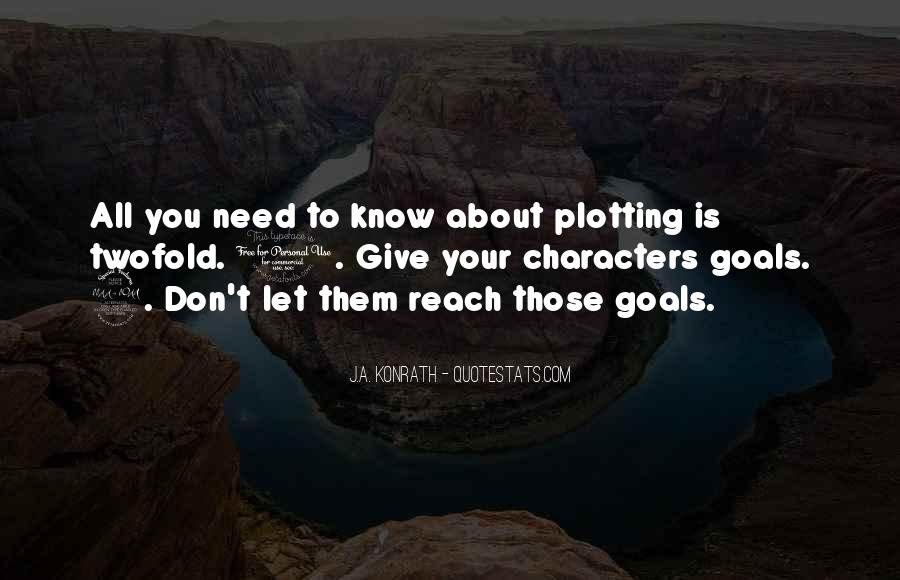 Quotes About Plotting #390242